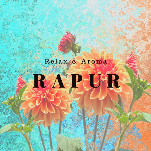 Relax & Aroma RAPUR ~ラピュール~